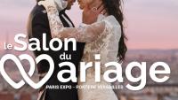 REPORTE EN 2021 ***COVID19***Salon du Mariage à Paris :  les 17 et 18 Octobre 2020 au Parc des Expositions - Porte de Versailles